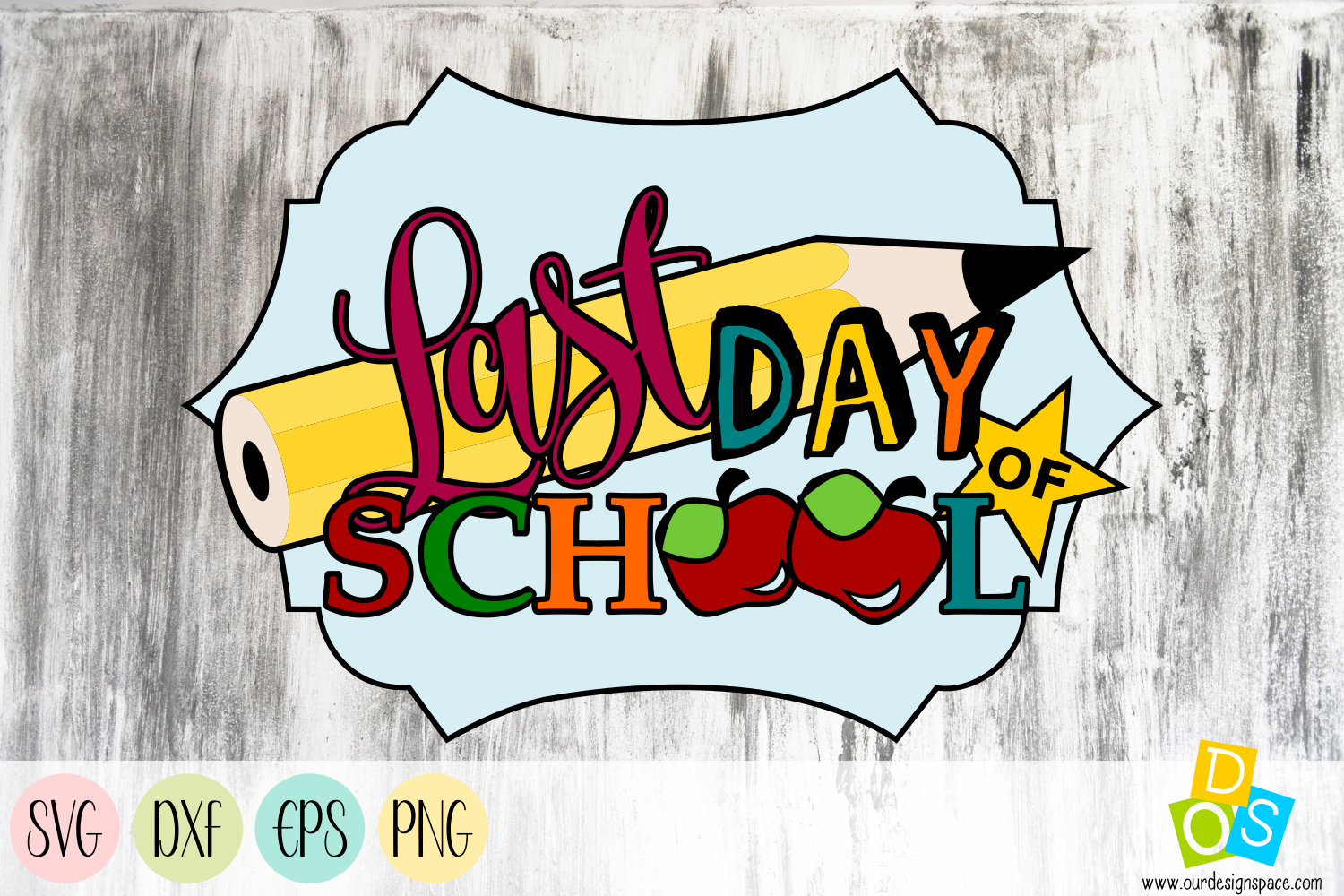Last Day Of School SVG, DXF, EPS, and PNG file example image 1