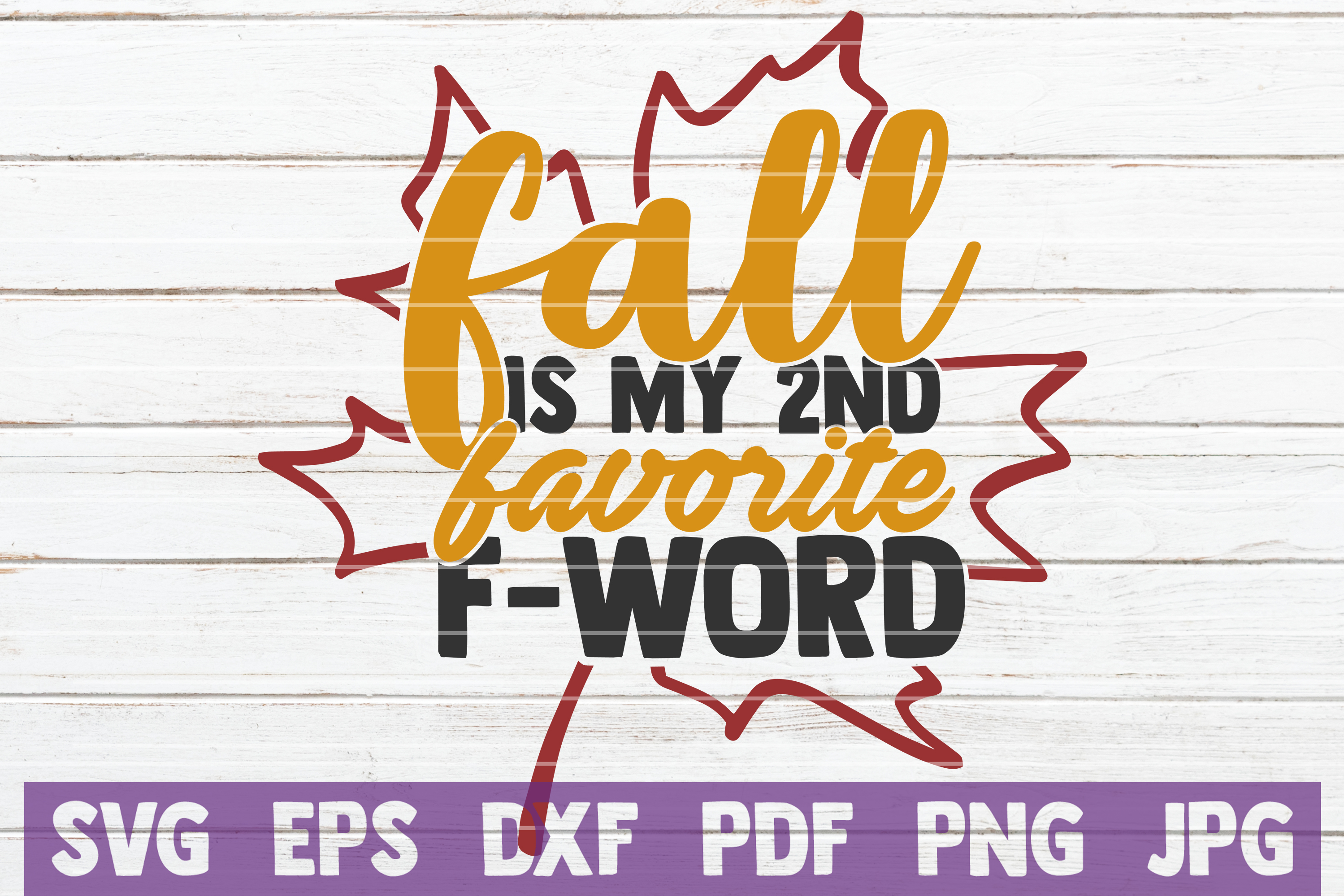 Fall Is My 2nd Favorite F-Word SVG Cut File example image 1