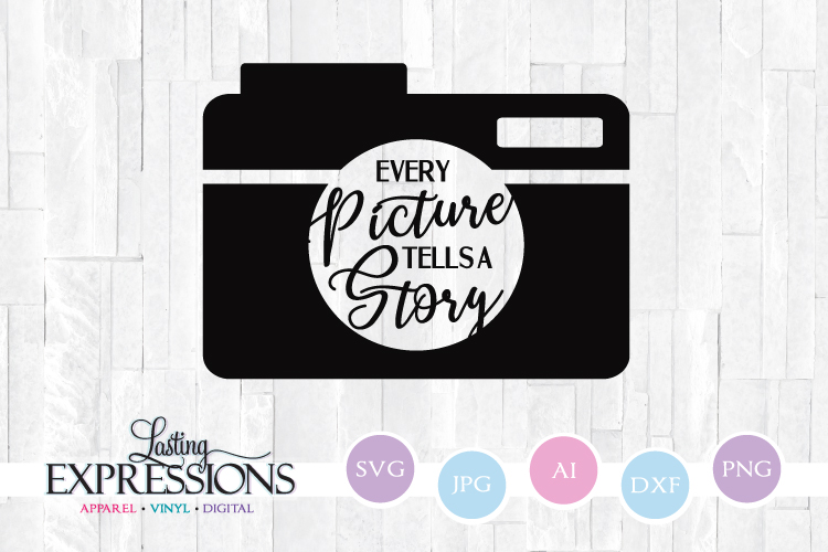 Every Picture Tells a Story // Camera // SVG Quote Design example image 1