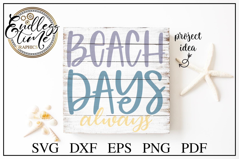Beach Days Always SVG - A Fun Summer Design example image 1