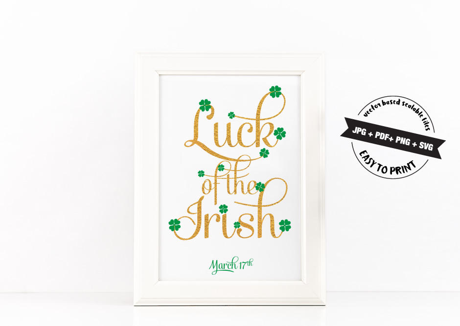 Luck of the Irish Poster to Print Inspirational Quote Golden + SVG files example image 1