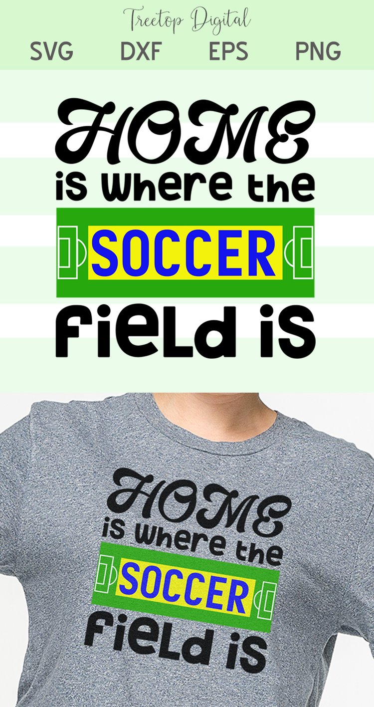 Home is Where the Soccer Field Is - A Soccer, Sports SVG example image 5