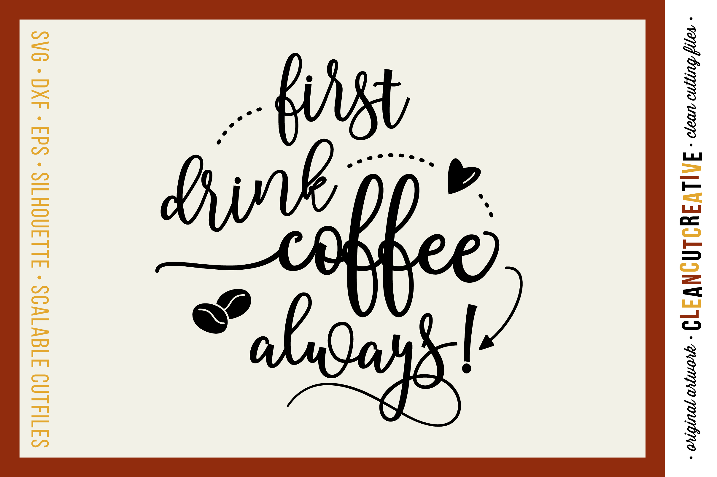 FIRST DRINK COFFEE - ALWAYS! - funny quote - SVG DXF EPS PNG- Cricut and Silhouette - clean cutting files example image 1