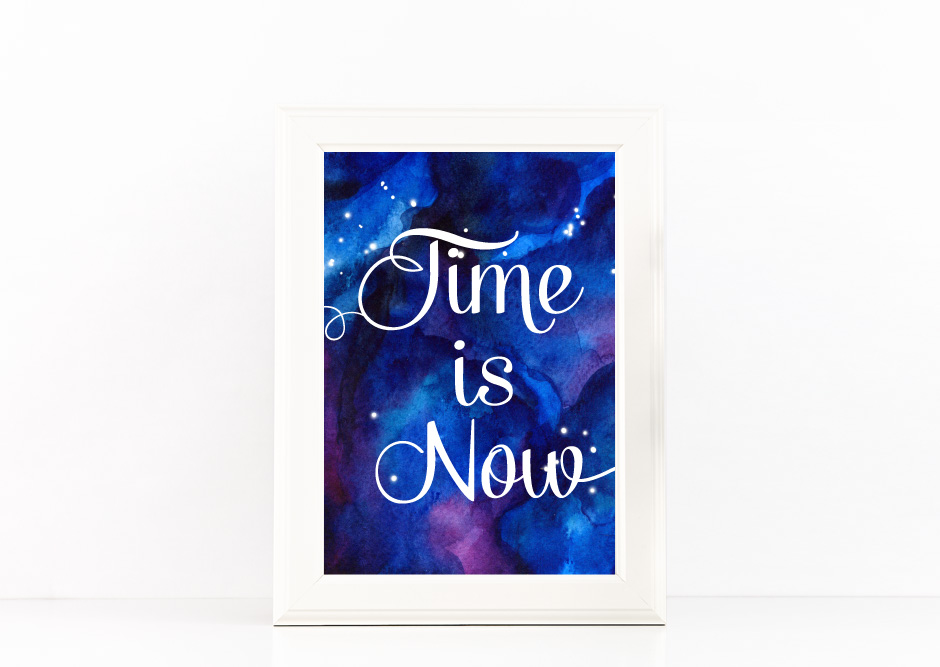 Time is Now Poster Inspirational Quote to Print Space Blue Watercolor Background + SVG files example image 1