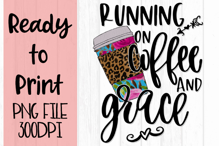 Running on Coffee and Grace Ready to Print example image 1