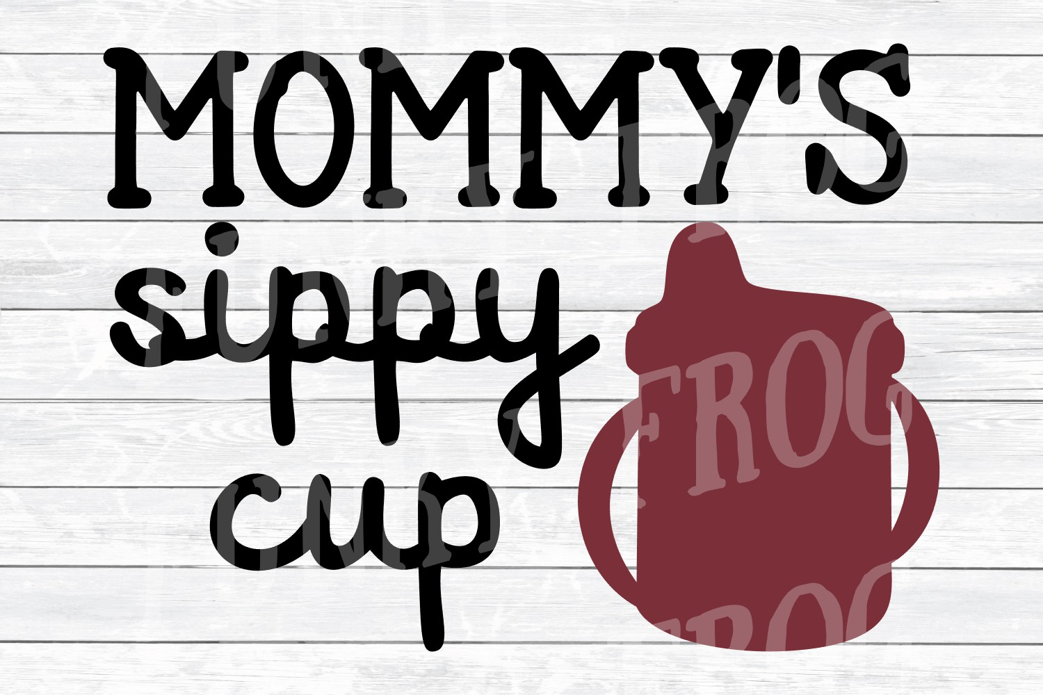 Mommy's Sippy Cup - Wine SVG Cut File for Crafters example image 2