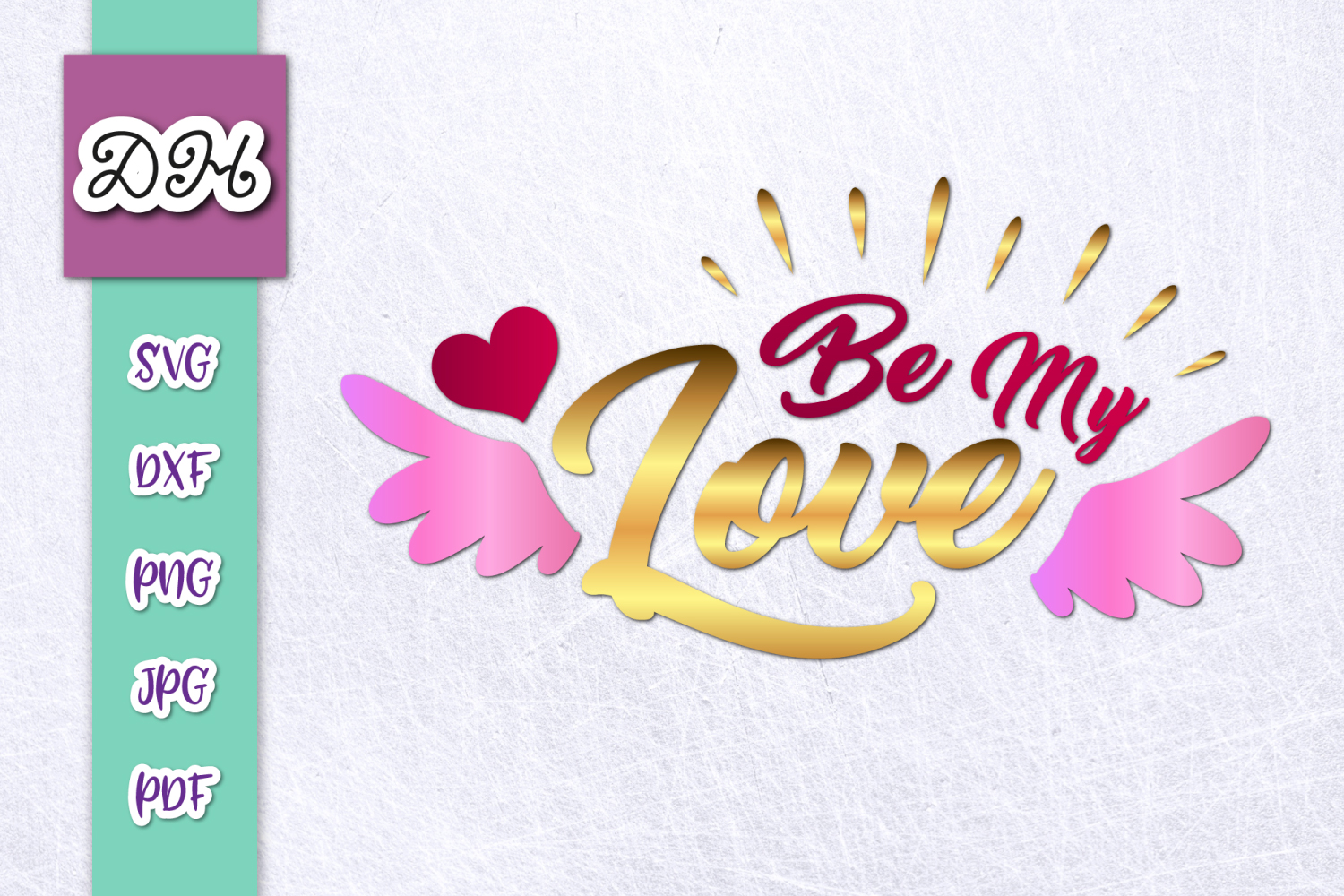 Be My Love Happy Valentines Day Sign Print & Cut PNG SVG example image 1