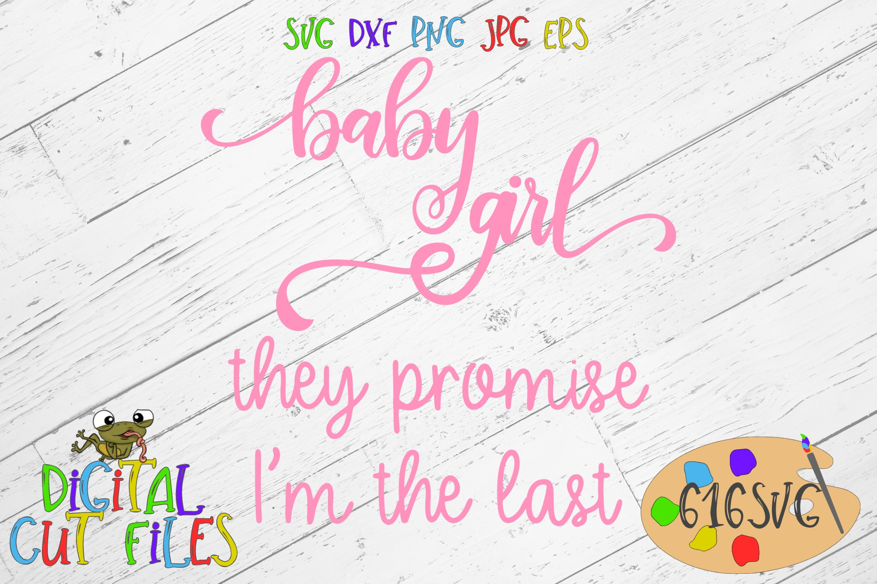 Baby Girl They Promise I'm The Last SVG example image 2