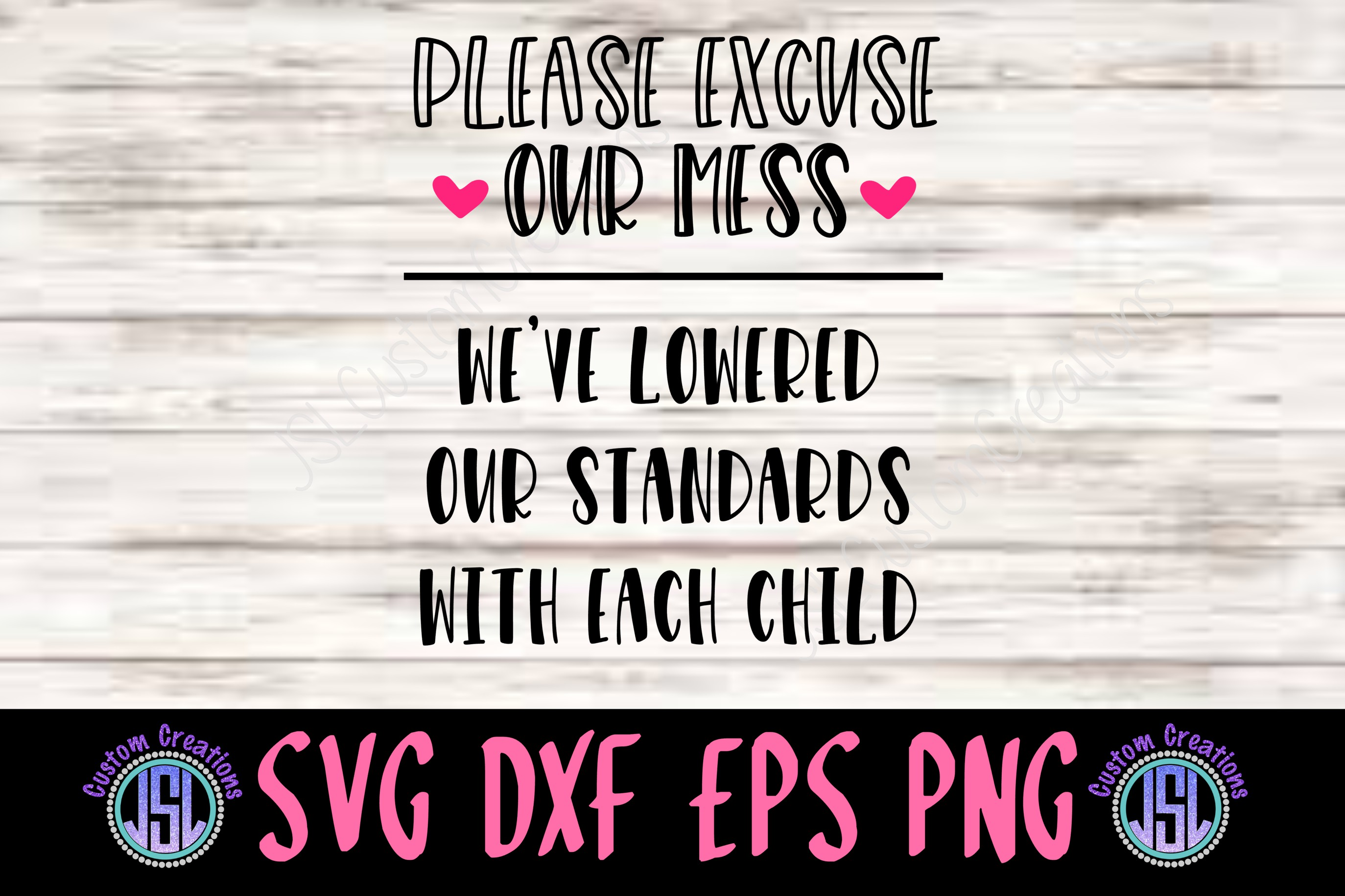 Please Excuse Our Mess | Mom SVG File | SVG DXF EPS PNG example image 2