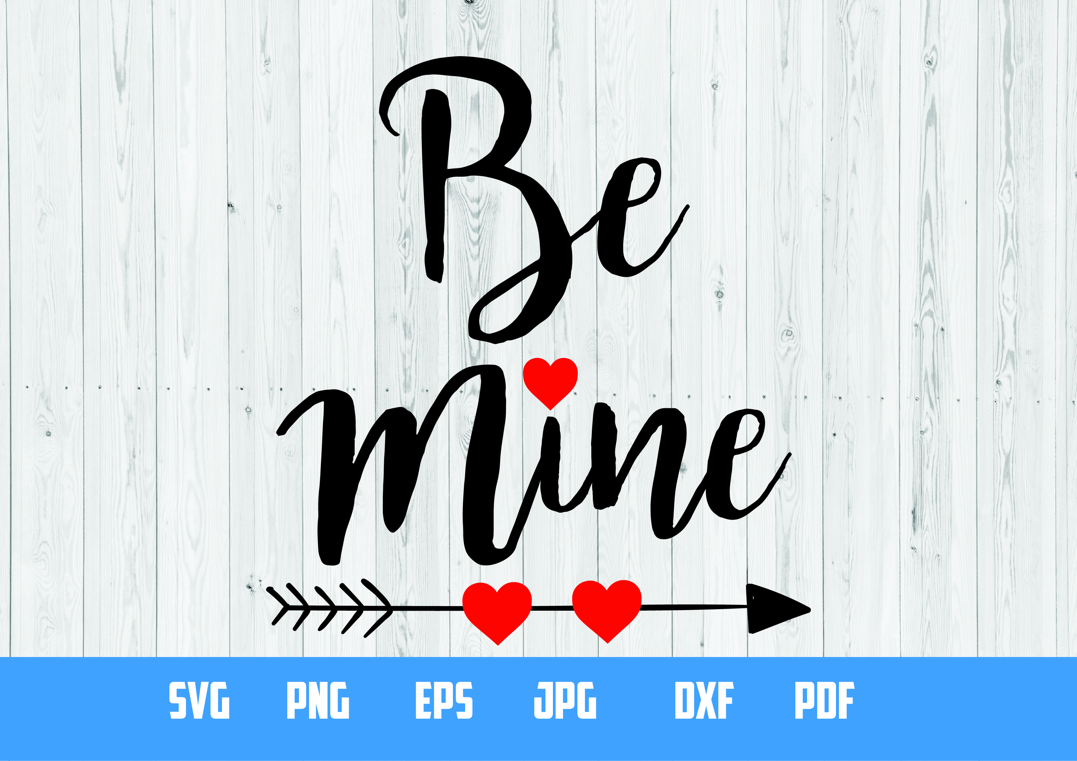 Be mine | SVG Cut File | Printabe design example image 1