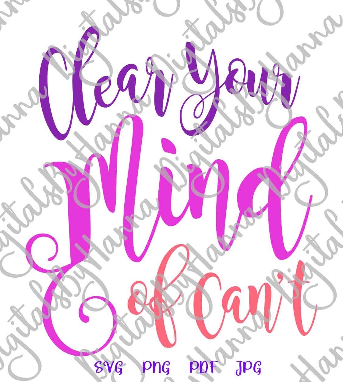 Clear Your Mind of Can't Inspirational Cut File SVG DXF PNG example image 3