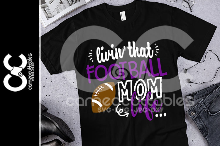 Livin' That Football Mom Life SVG,JPG,PNG,DXF example image 1