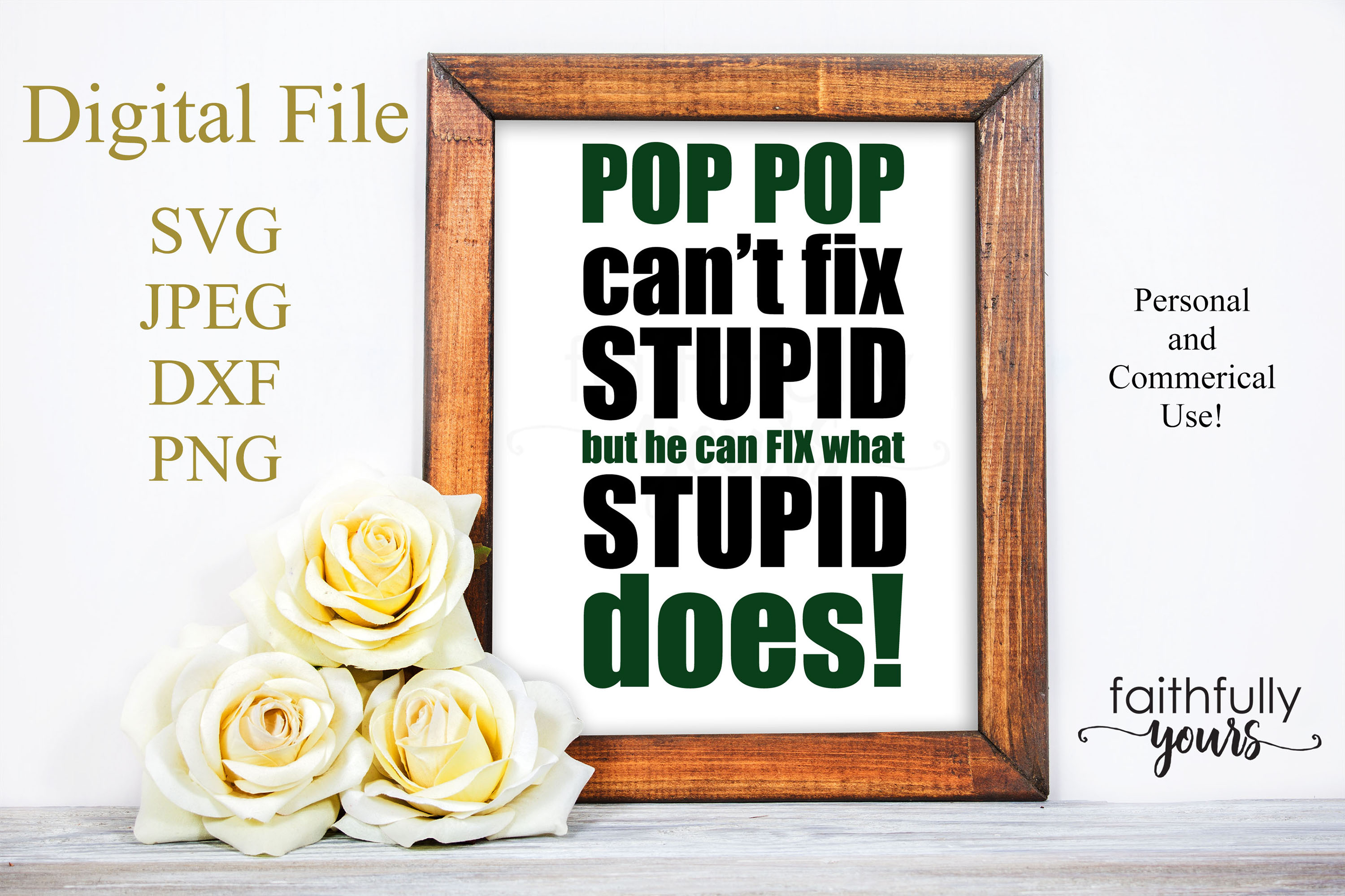 Pop Pop can't fix stupid, but he can fix what stupid does example image 1