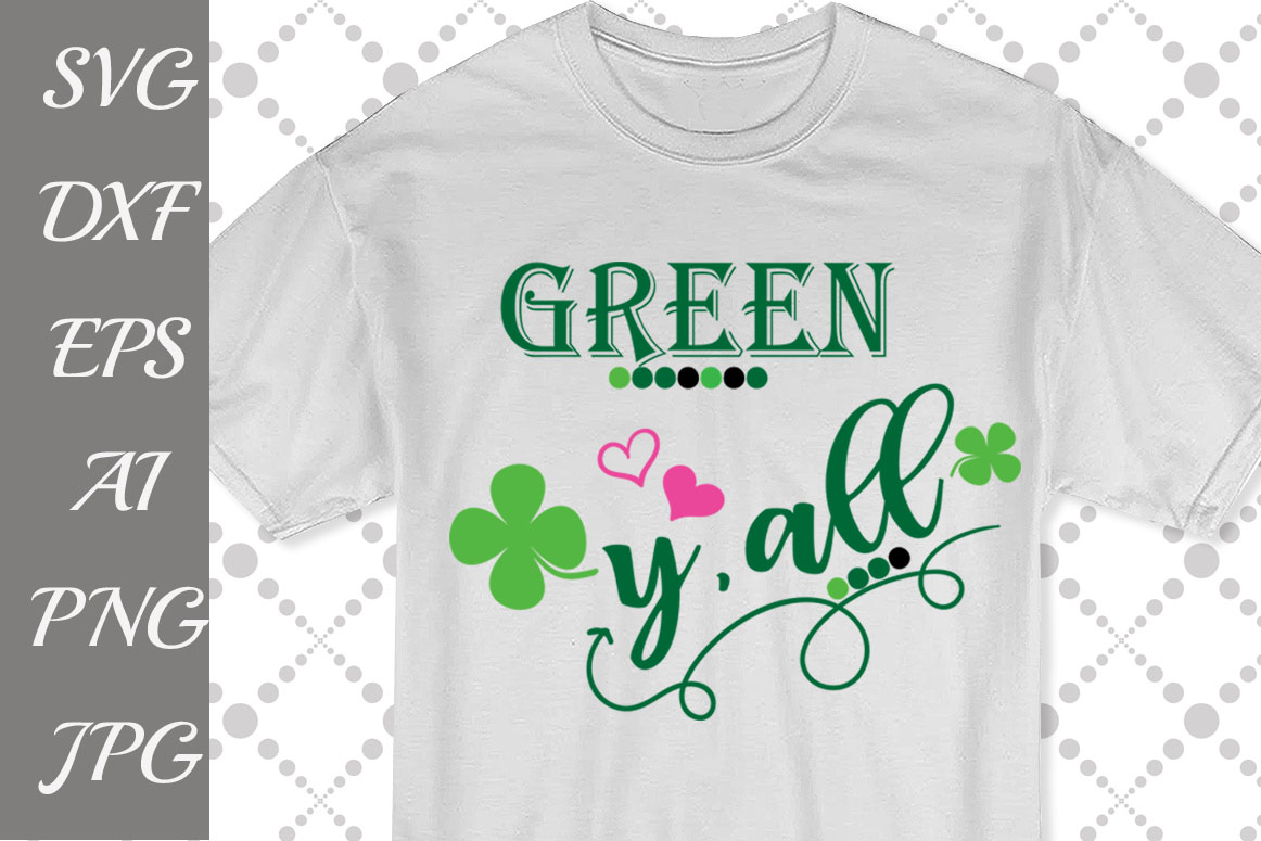 """Green Y'All Svg: """"ST PATRICK'S DAY""""  example image 1"""