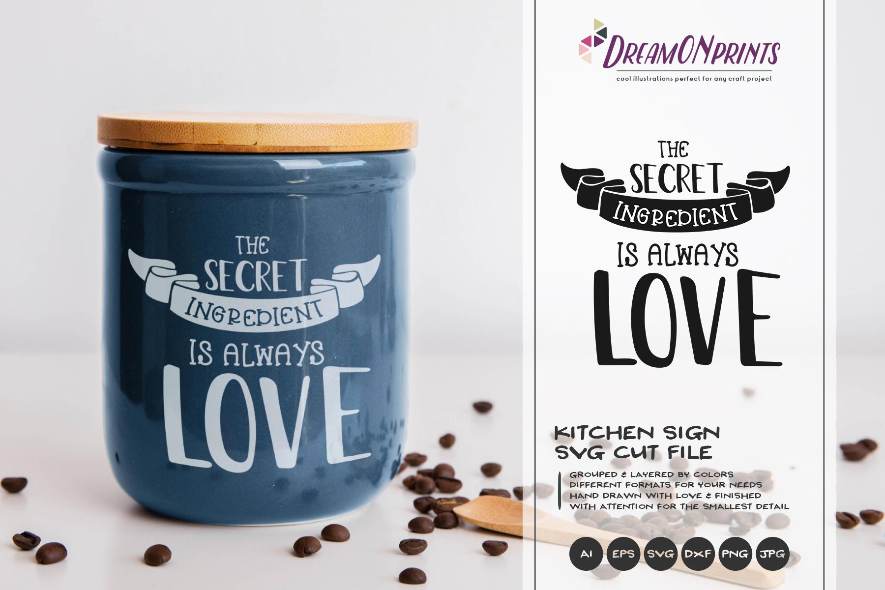 Secret Ingredient is Love | Kitchen Sign SVG | Sign Making example image 1