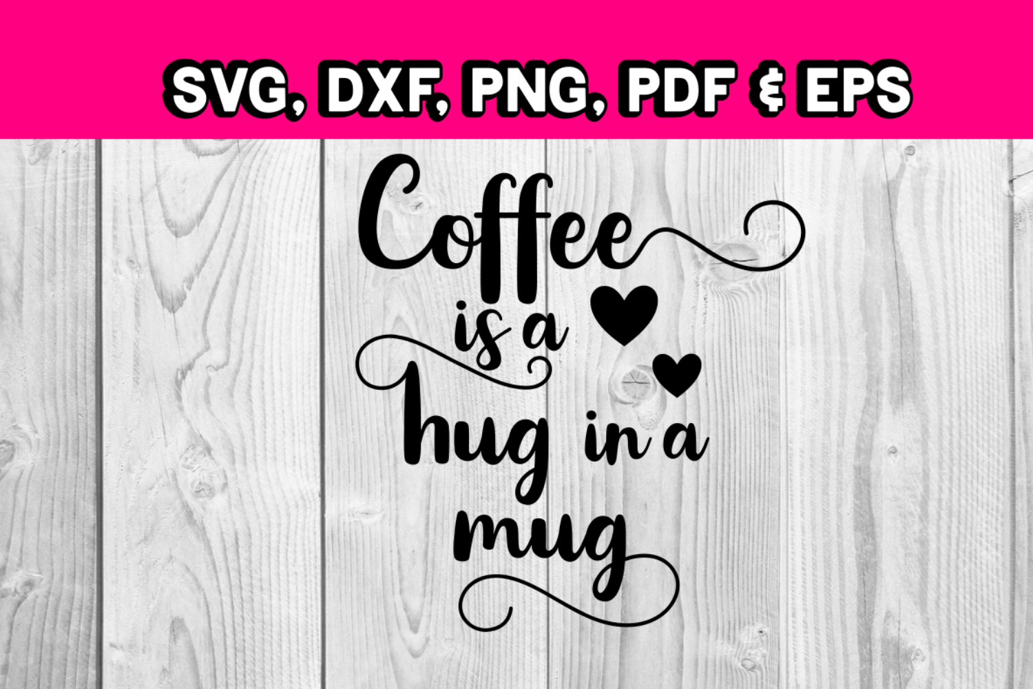 Coffee quotes - Coffee is a hug in a mug - svg coffee file example image 1