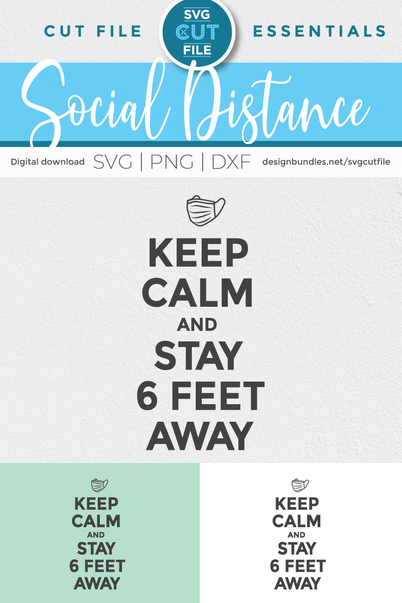 Keep Calm and Stay 6 feet away - a coronavirus svg file example image 5