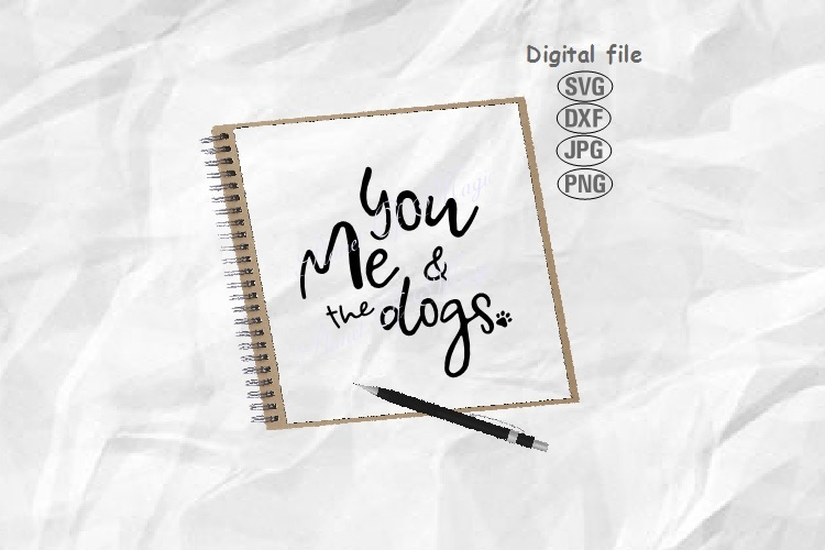 You Me And The Dogs Svg, Dog Lover Svg, Dog Svg, Dog Mom Svg example image 1