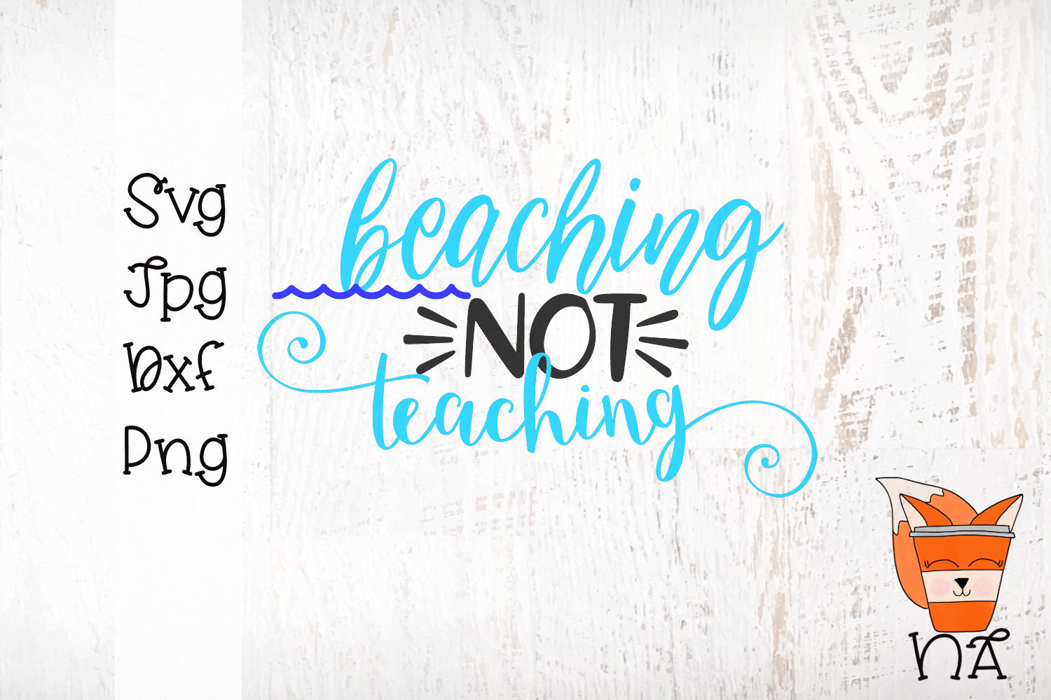 Beaching Not Teaching - A End Of School Year SVG example image 2