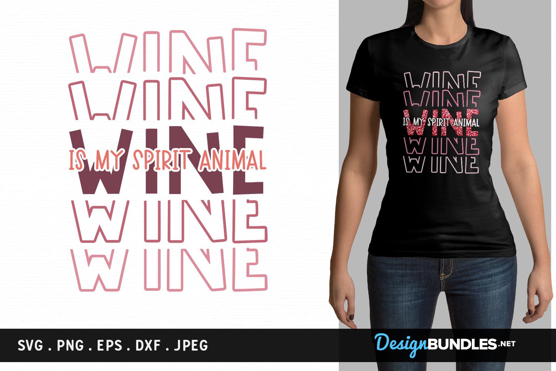 Wine is my spirit animal - svg, printable example image 1
