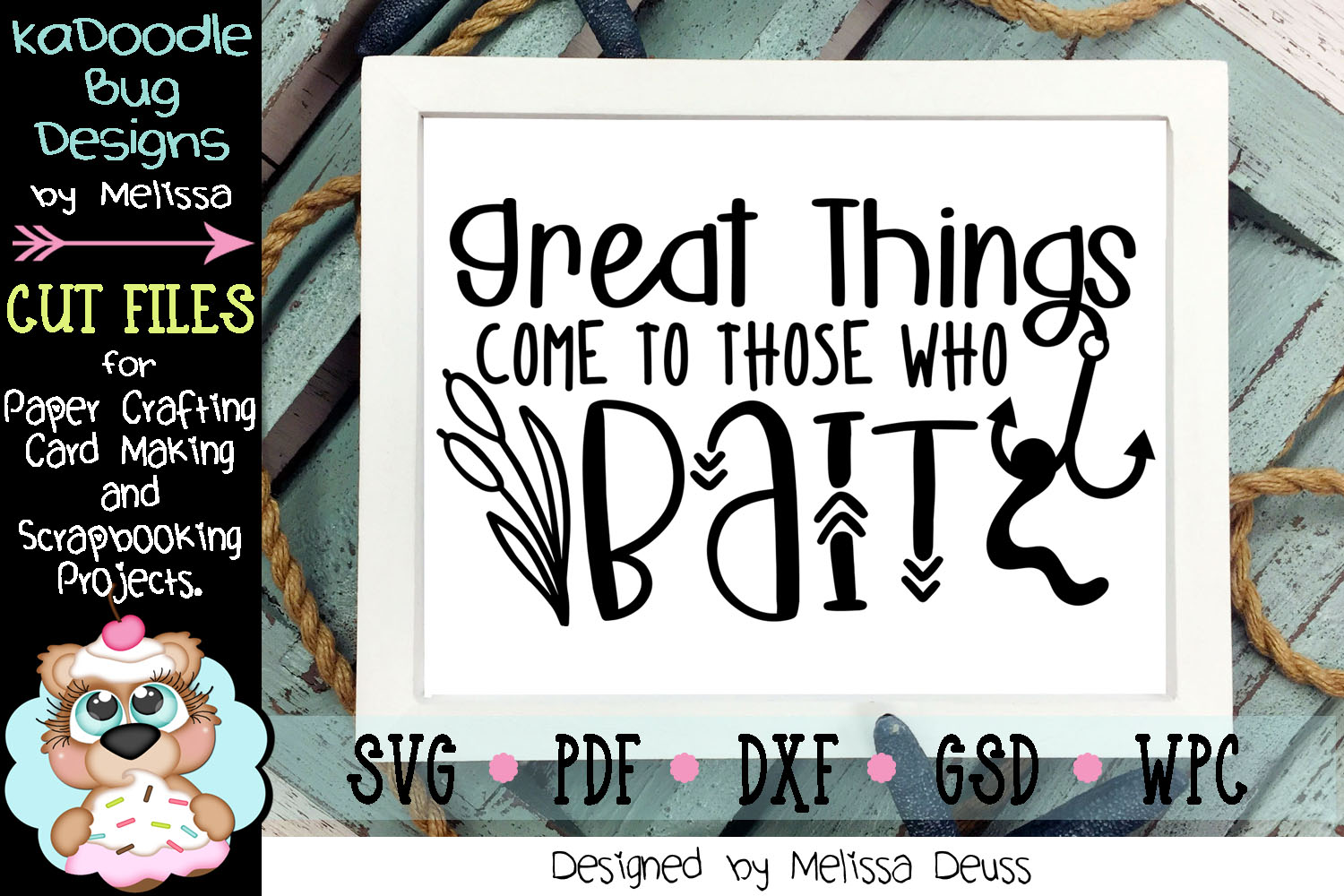 Great Things Come To Those Who Bait Cut File - Fishing SVG example image 1