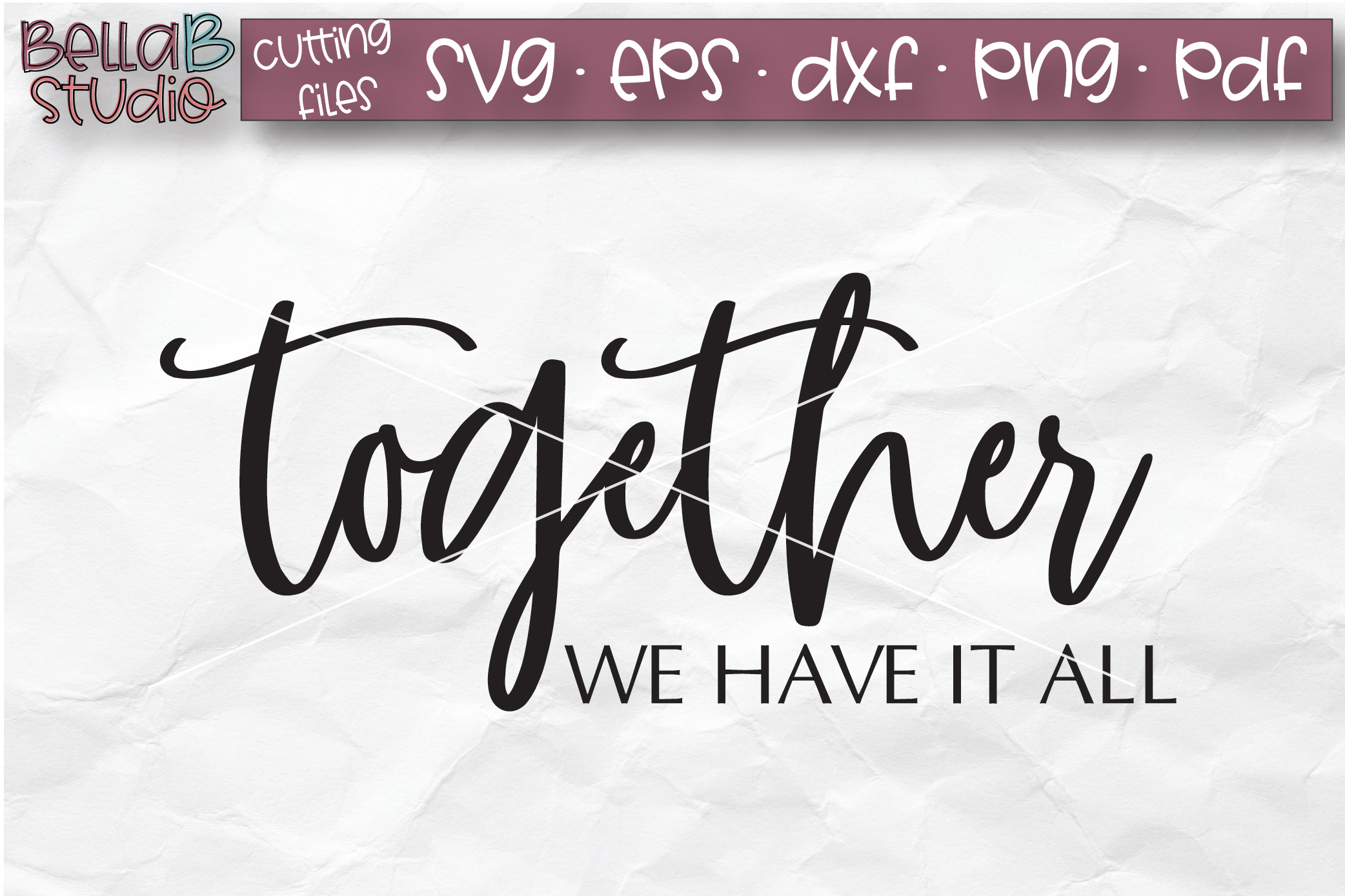 Together We Have It All SVG File, Home Sign SVG example image 2