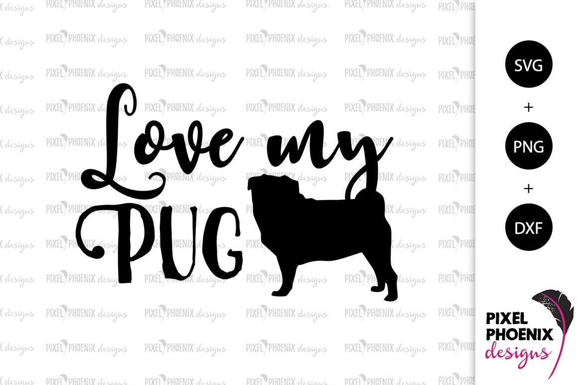 Download Dog SVG Love my Pug SVG (199261)   SVGs   Design Bundles