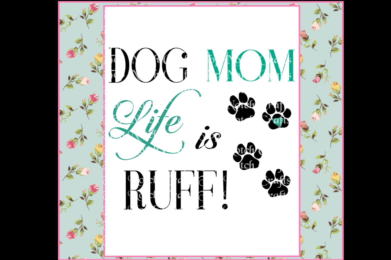 Dog Mom Life is Ruff Design File, example image 2