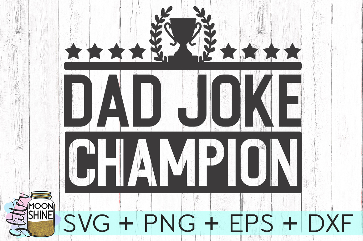 Dad Joke Champion SVG DXF PNG EPS Cutting Files example image 2