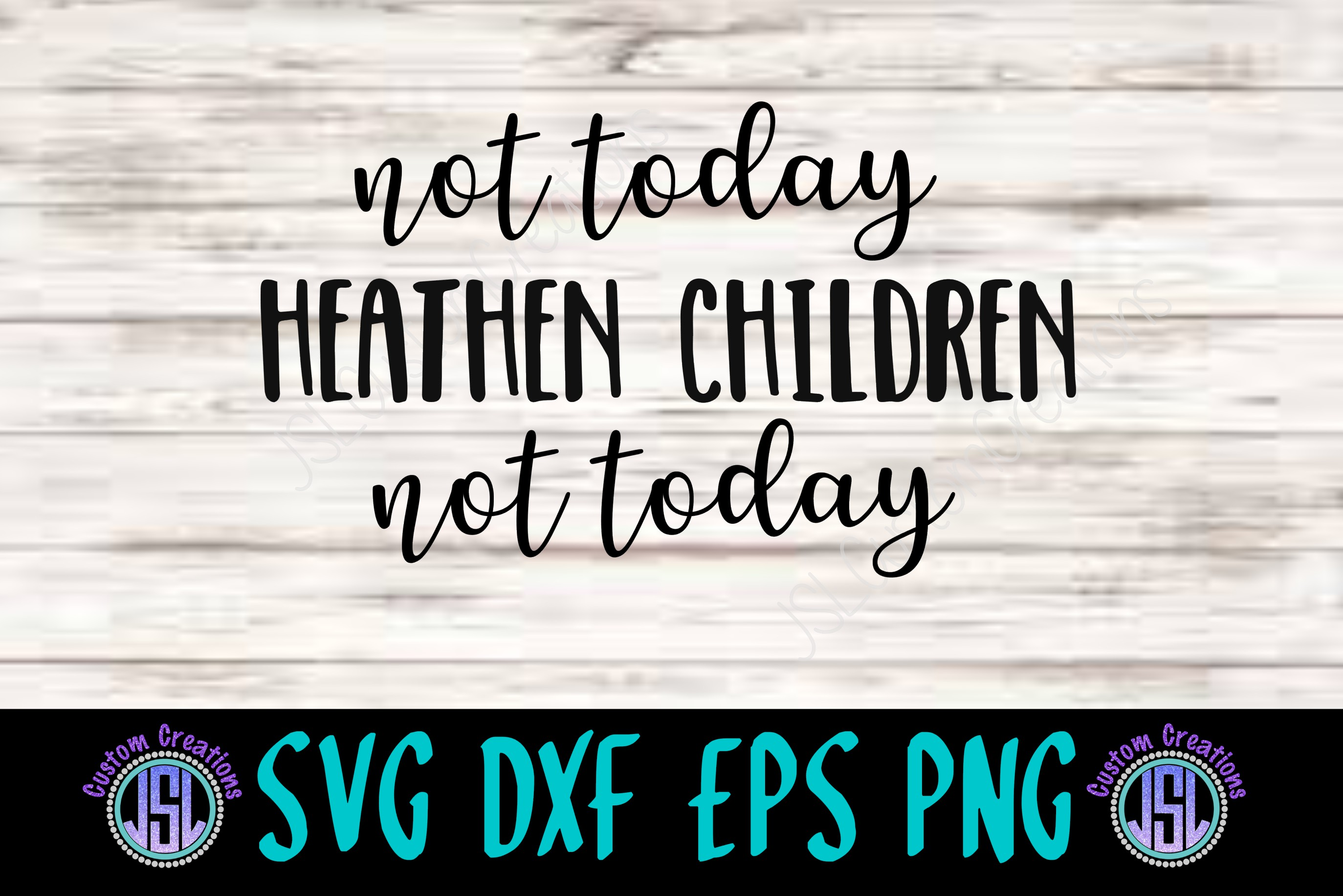 Not Today Heathen Children | Mom SVG | SVG DXF EPS PNG example image 2