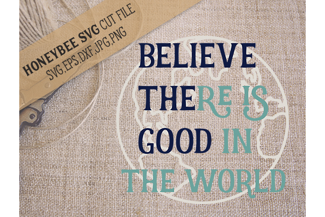 Believe The Good svg example image 1