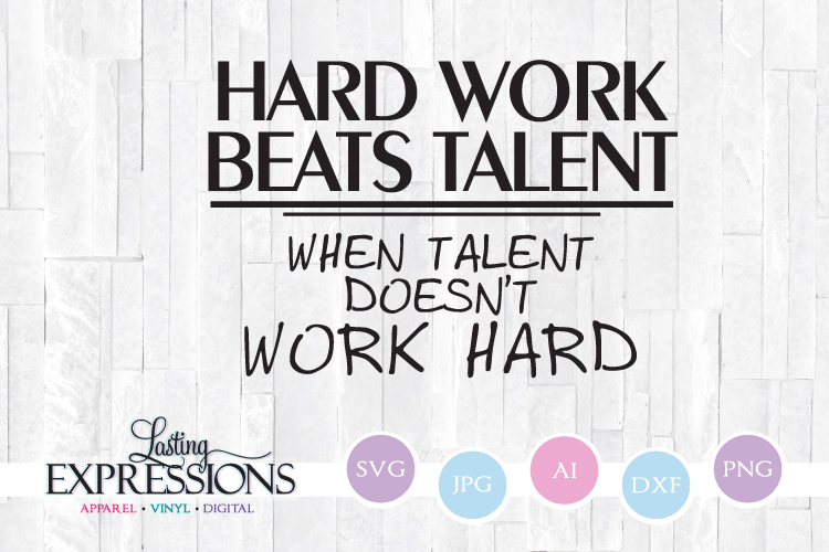 Hard work beats talent // SVG Quote Design example image 1