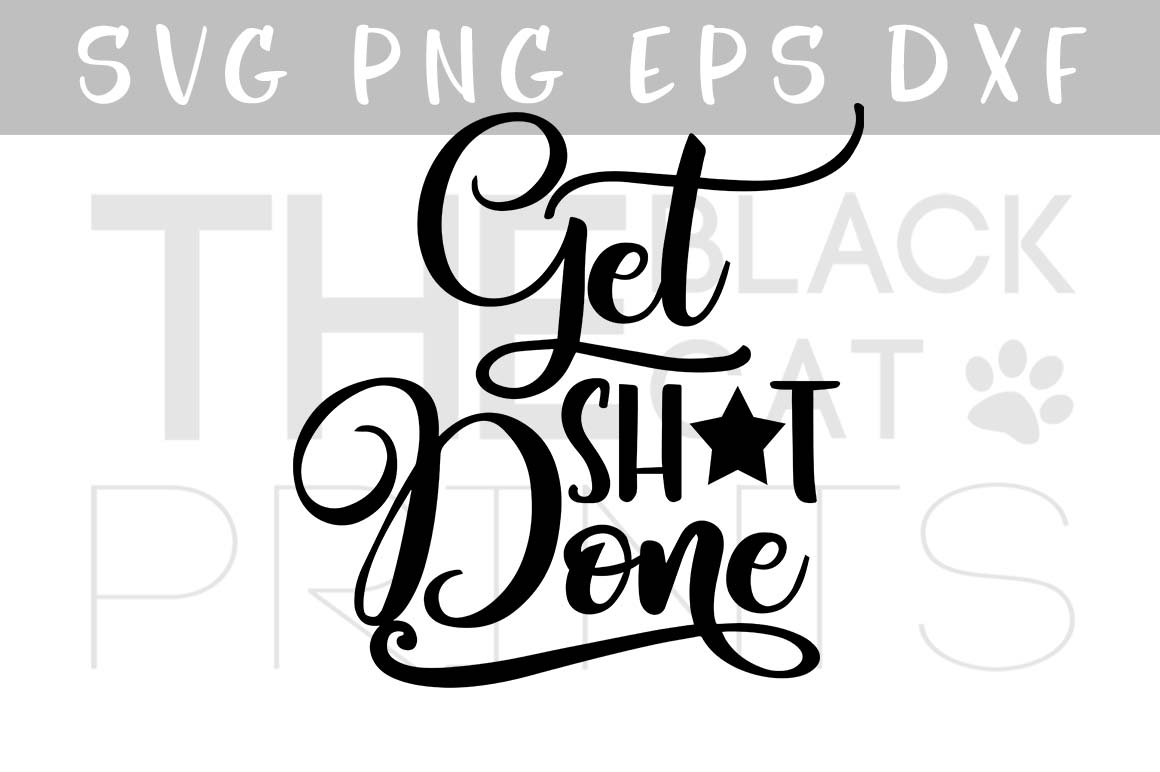 Get shit done SVG PNG EPS DXF with a star, Funny svg example image 1