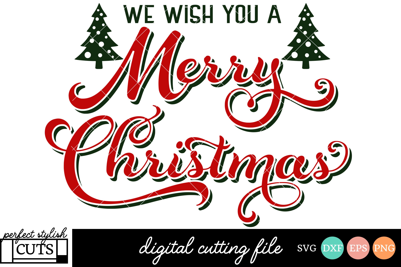 Wishing You A Merry Christmas.Christmas Svg We Wish You A Merry Christmas Svg File