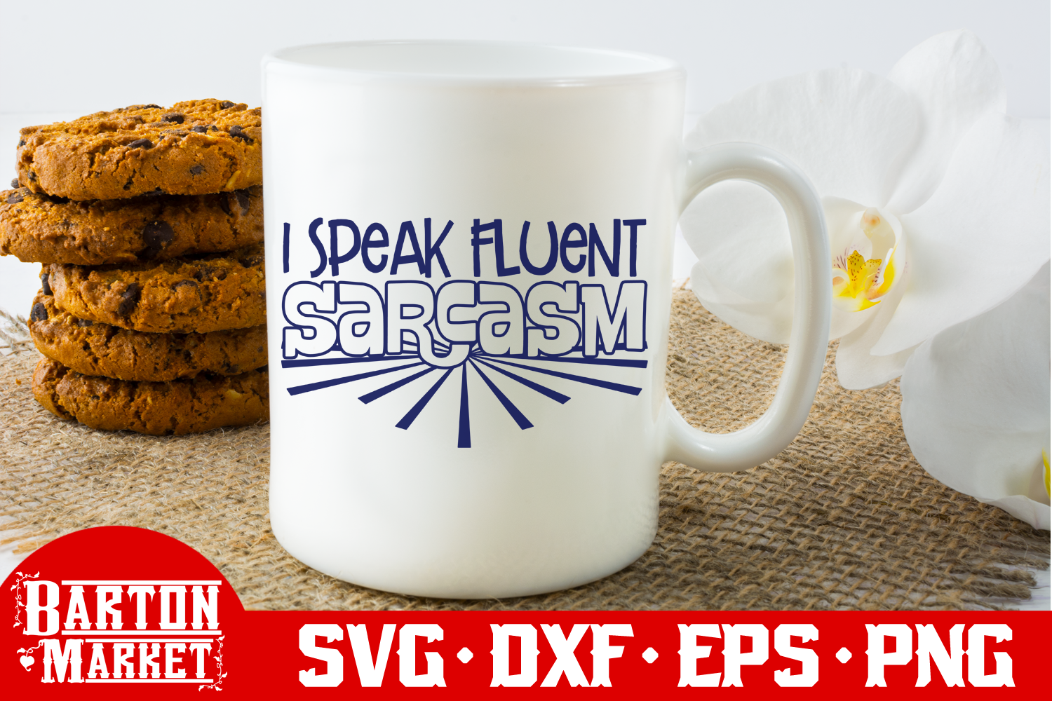 I Speak Fluent Sarcasm SVG DXF EPS PNG example image 2