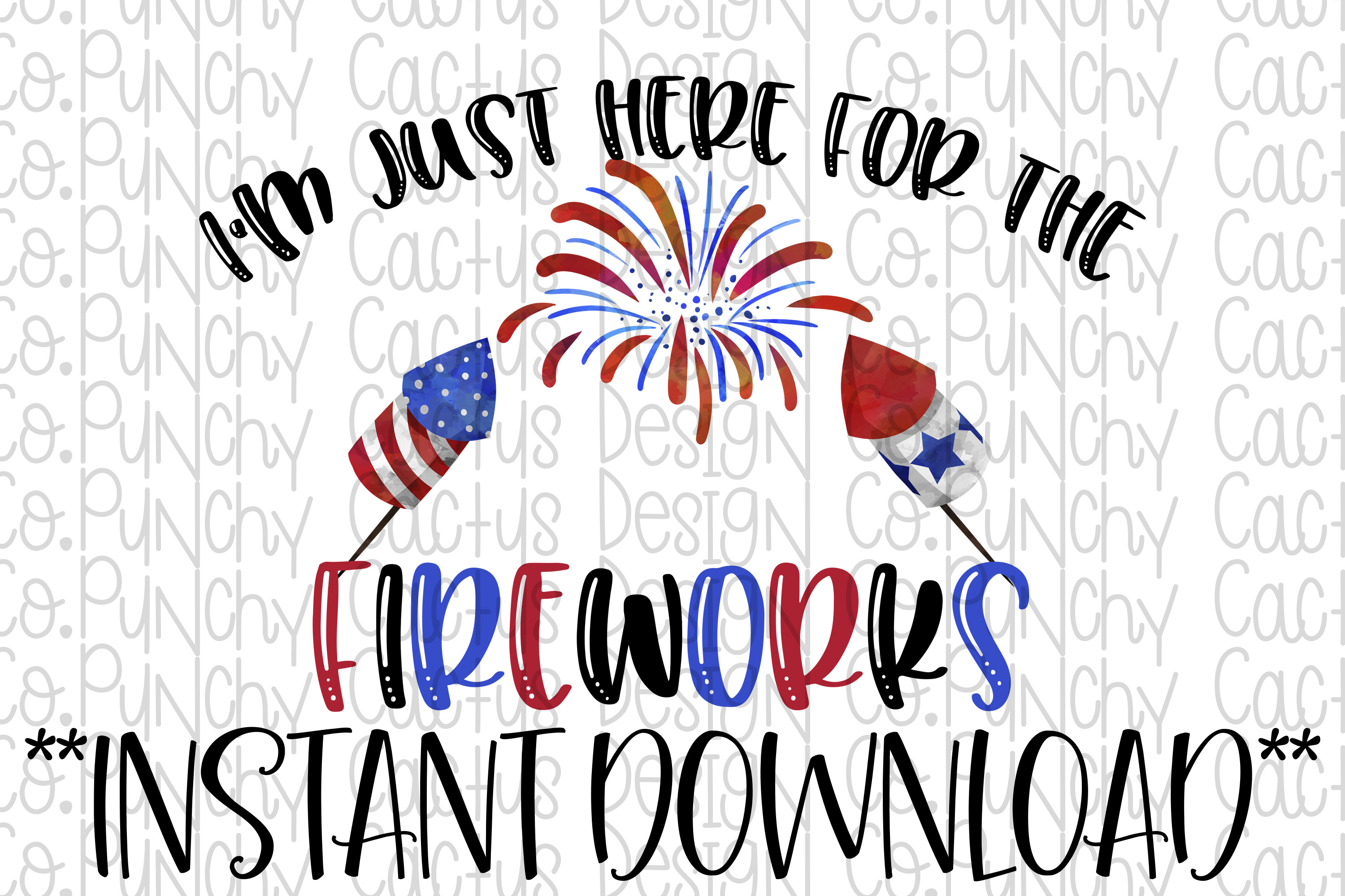 I'm just here for the Fireworks Digital Download example image 1