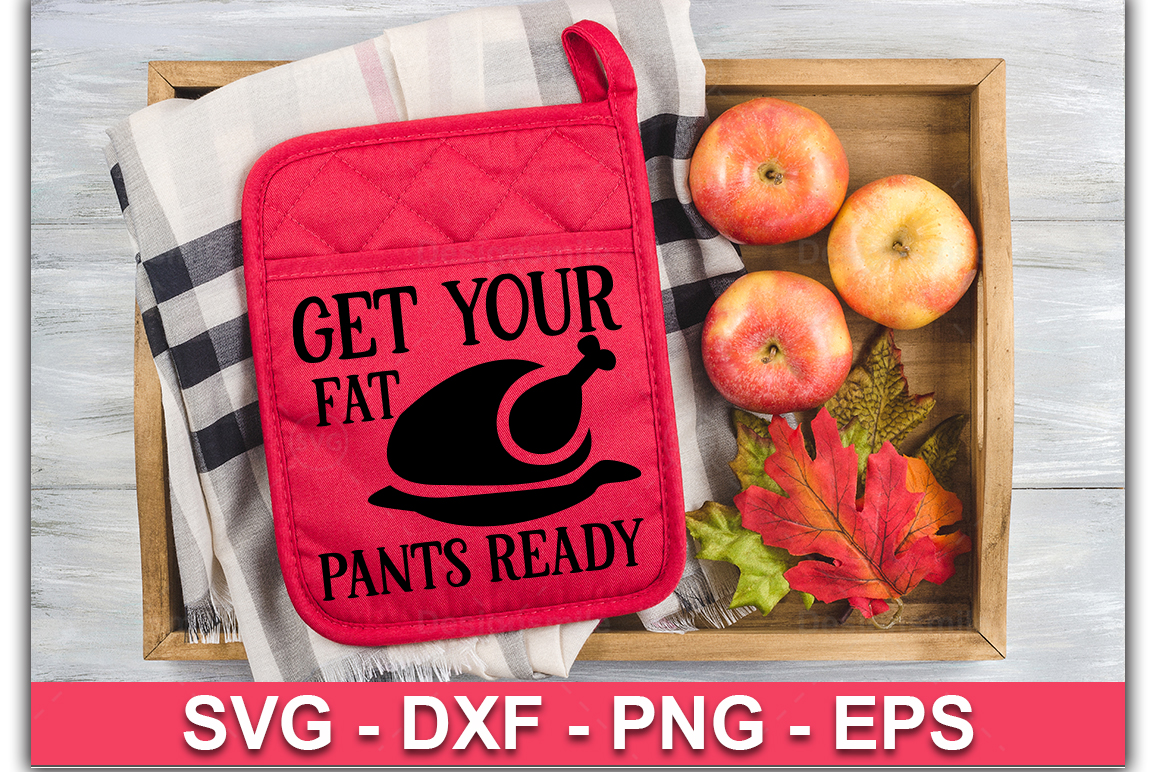 Get Your Fat Pants Ready SVG| Pot Holder Svg example image 1