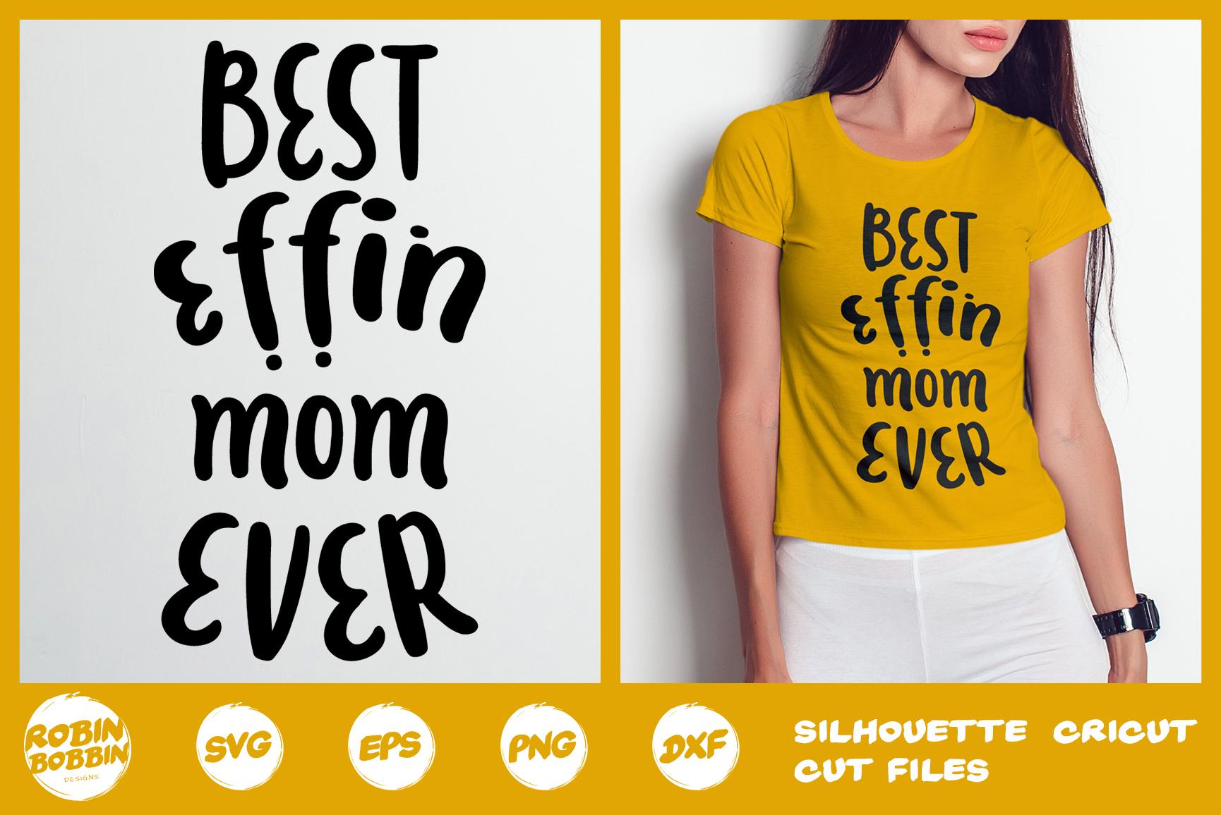Best Effin Mom Ever SVG - Mother SVG DXF EPS PNG Crafts example image 1
