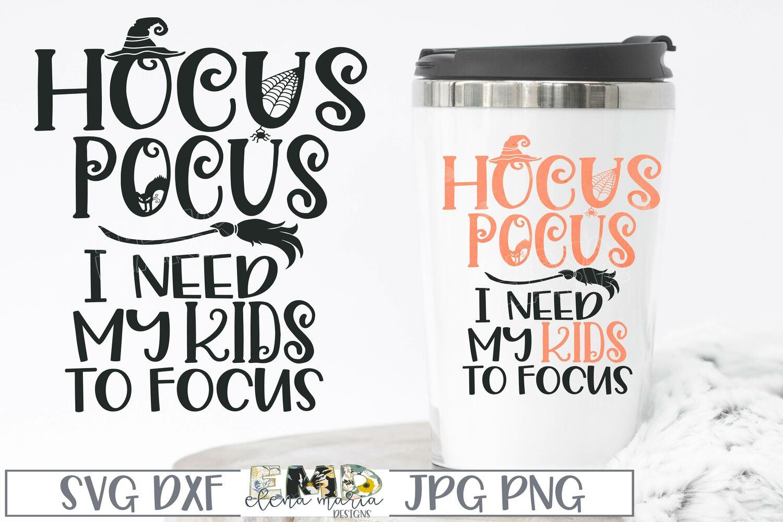 Hocus Pocus Kids To Focus Svg example image 1