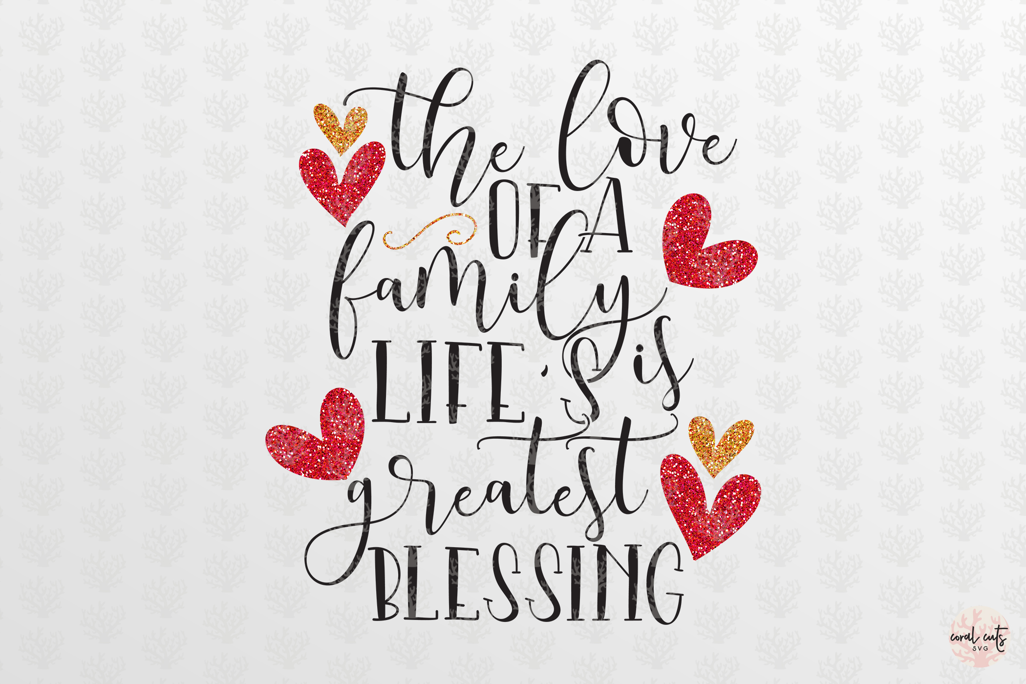 2044+ The Love Of A Family Is Life's Greatest Blessing Svg SVG Images File
