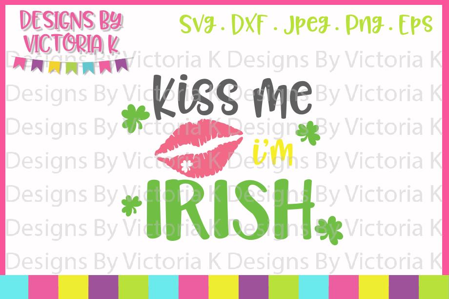 St Patrick's Day, Kiss me I'm Irish, SVG, DXF, PNG example image 1