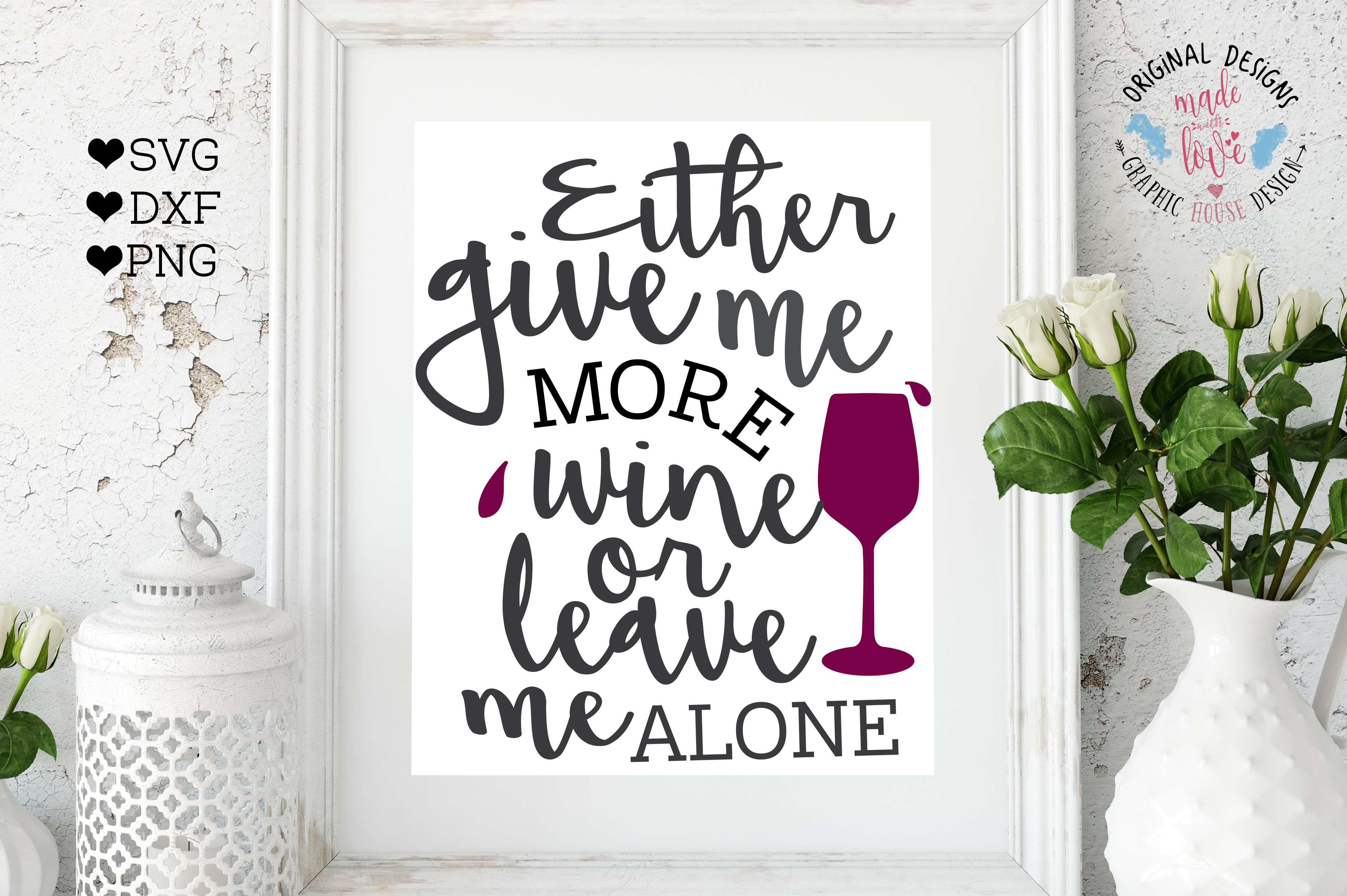 Give me Wine or Leave Me Alone Cutting File (SVG, DXF, PNG) example image 1