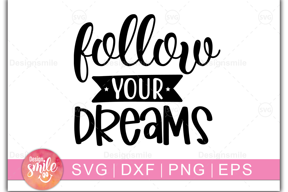 Follow Your Dreams SVG | SVG Cut File | Inspirational example image 1