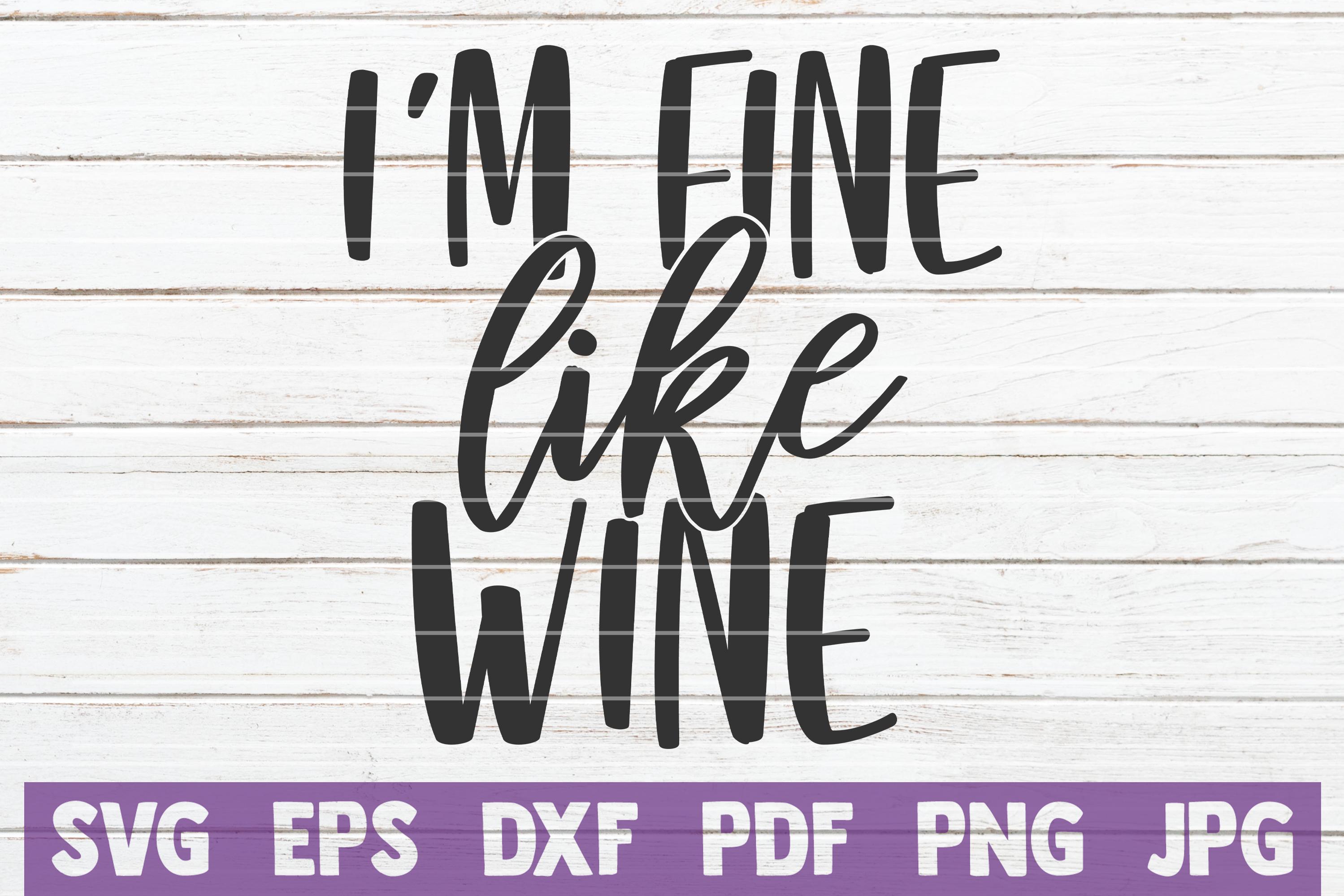 I'm Fine Like Wine example image 1
