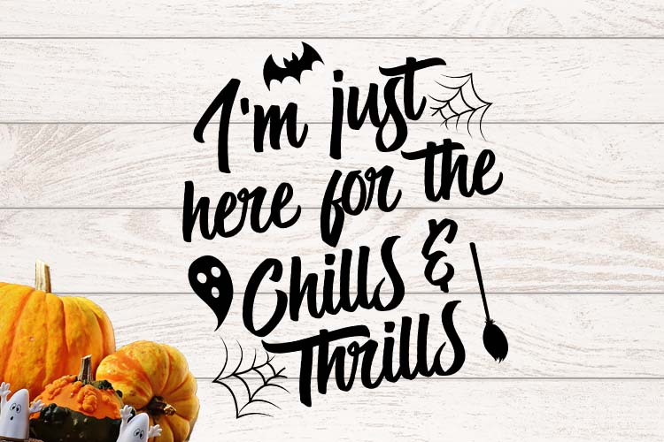 I'm just here for the chills & Thrills Halloween SVG example image 1