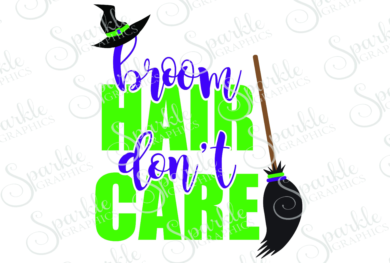 Broom Hair Don T Care File Set Svg Eps Dxf Png 27128 Svgs Design Bundles