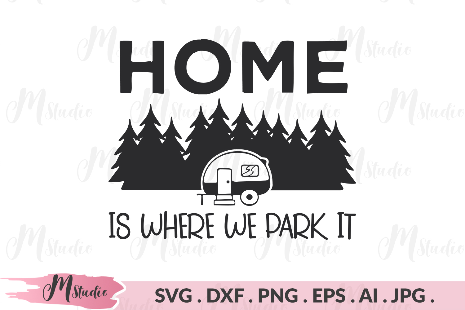 Home Is Where We Park It svg. example image 1