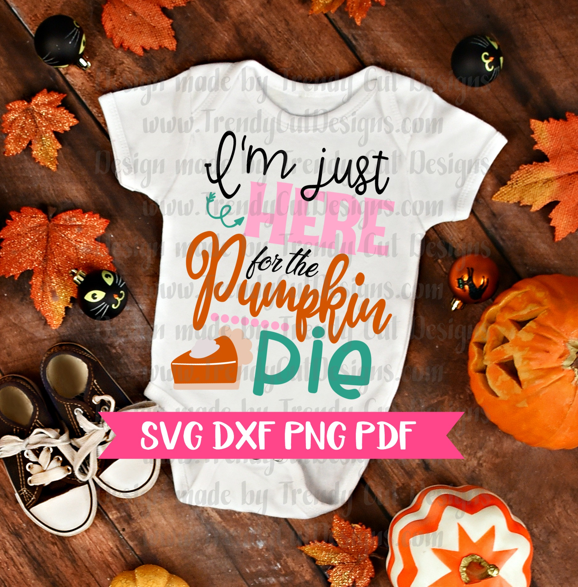 I'm just here for the pumpkin pie SVG DXF PDF PNG example image 2
