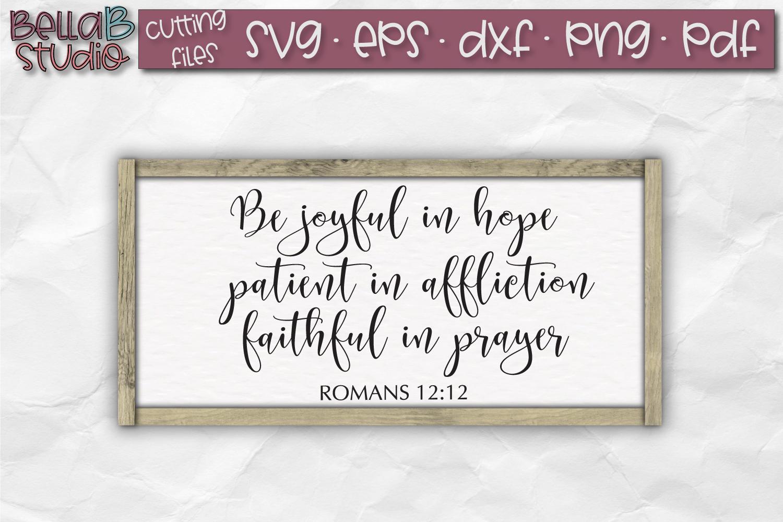 Romans 12 12 SVG, Bible Verse SVG, Be Joyful, Patient, example image 1