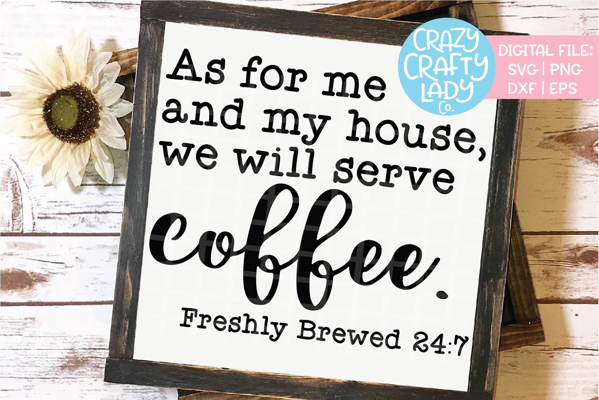 As for Me and My House Serve Coffee SVG DXF EPS PNG Cut File example image 1